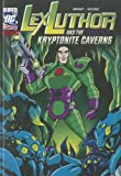 Lex Luthor and the Kryptonite Caverns, J. E. Bright, 1434238962