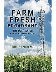 Farm Fresh Broadband: The Politics of Rural Connectivity