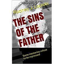 The Sins of the Father: A Short-Read Psychological Thriller Inspired by True Events (CRIME, MYSTERY, SUSPENSE)