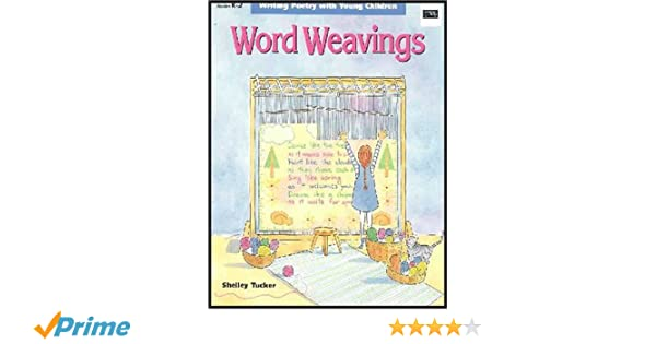 Word Weavings: Writing Poetry With Young Children: Shelley Tucker ...