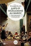 Juifs et musulmans au Maroc : Des origines à nos jours
