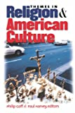 Themes in Religion and American Culture, Philip Goff and Paul Harvey, 0807855596