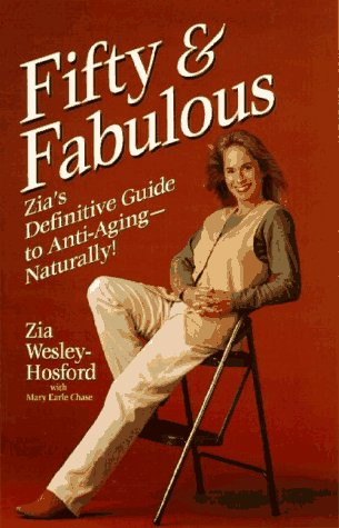 51F2QR6YH6L - Fifty & Fabulous: Zia's Definitive Guide to Anti-Aging - Naturally