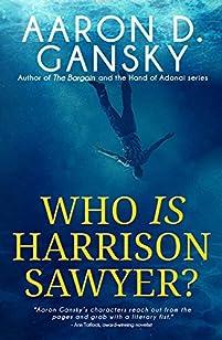 Who Is Harrison Sawyer? by Aaron D. Gansky ebook deal