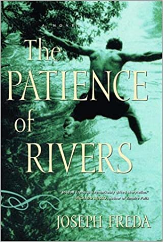 Front cover for the book The Patience of Rivers: A Novel by Joseph Freda