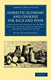 Domestic Economy, and Cookery, for Rich and Poor : Containing an Account of the Best English, Scotch, French, Oriental, and Other Foreign Dishes, Rundell, Maria Eliza, 1108047610
