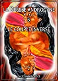 la deesse androgyne et le couple inverse french edition