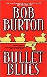 Bullet Blues, Bob Burton, 0786016140