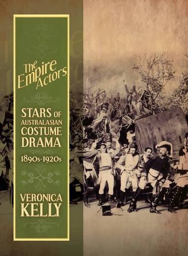 The Empire Actors: Stars of Australasian Costume Drama 1890s - (1920's Historical Costume)