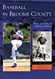Baseball in Broome County, Marvin A. Cohen and Michael J. McCann, 0738534846
