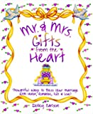 img - for Mr. & Mrs. Gifts from the Heart book / textbook / text book