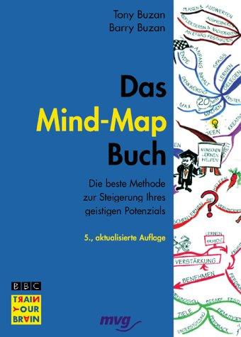 Das Mind-Map-Buch. Die beste Methode zur Steigerung Ihres geistigen Potenzials