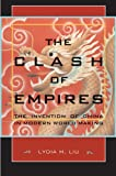 The Clash of Empires, Lydia H. Liu, 0674013077