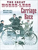 The Great Horse-Less Carriage Race, Michael Dooling, 0823416402