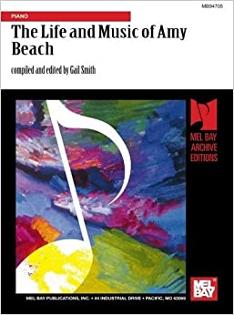 Book The Life and Music of Amy Beach: The First Woman Composer of America: Piano by Gail Smith (1992-03-26)