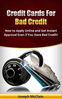 Credit Cards For Bad Credit 2013 (Rebuild Credit With Credit Cards) by [McClain, Joseph]