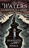 Waters Luminous and Deep, Meredith Ann Pierce, 0142403563