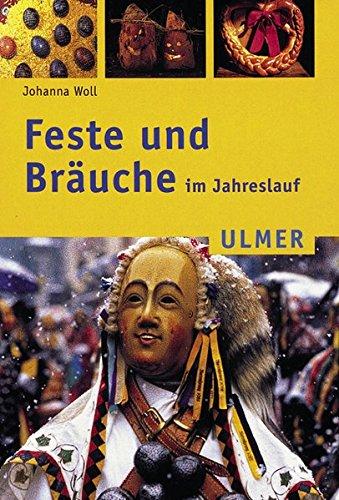 Feste und Bräuche im Jahreslauf (Ulmer Taschenbücher)