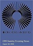 CBS Sunday Evening News (August 18, 2002)