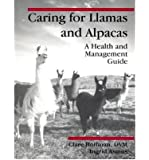 Caring for Llamas & Alpacas; a Health and Management Guide