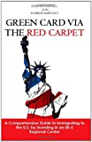 Green Card Via the Red Carpet, Stephen Parnell and Andrew Bartlett, 1439260710