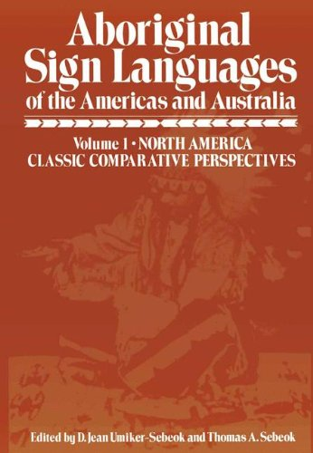 Aboriginal Sign Languages of the Americas and Australia, Volume 1: North America - Classic Comparative Perspectives by Springer