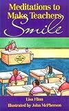 Meditations to Make Teachers Smile, Lisa Flinn, 0687073685