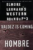 Valdez Is Coming; Hombre, Elmore Leonard, 0385333242