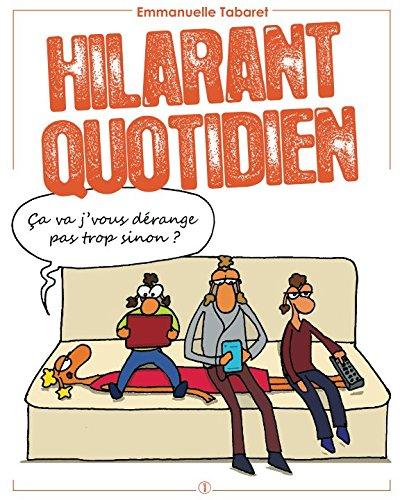 Hilarant quotidien: Ça va j'vous dérange pas trop sinon ? (French Edition)