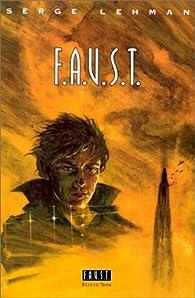 F.A.U.S.T. par Serge Lehman