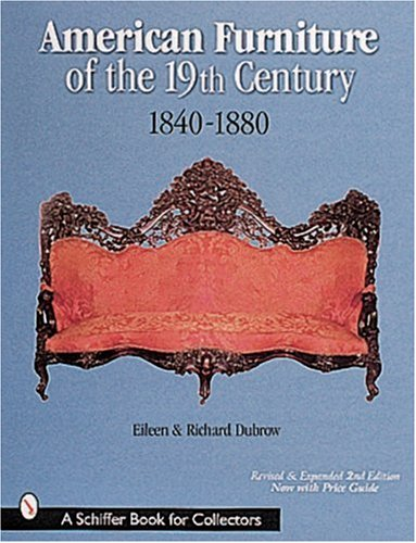 Century Victorian Furniture 19th (American Furniture of the 19th Century: 1840-1880 (A Schiffer Book for Collectors))