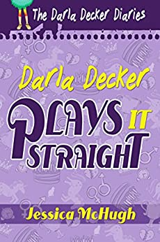 Darla Decker Plays It Straight (Darla Decker Diaries Book 4) by [McHugh, Jessica]