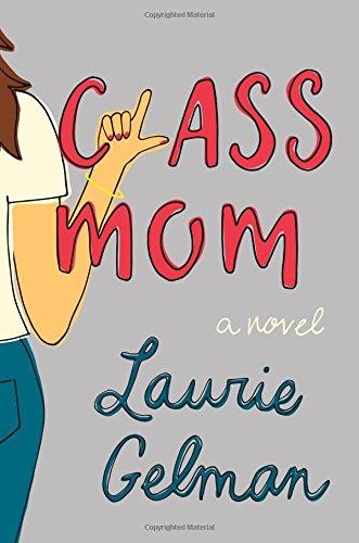 Class Mom  A Novel