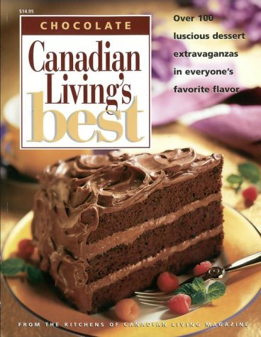CHOCOLATE. Canadian Living's Best