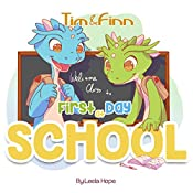 First Day of School: Tim and Finn The Dragon Twins, Book 2 | Leela Hope