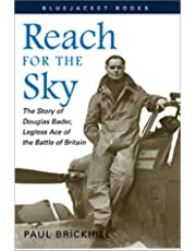 Reach for the Sky: The Story of Douglas Bader, Legless Ace of the Battle of Britain