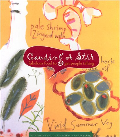 Causing A Stir: Fabulous Food to Get People Talking (A Junior League of Dayton Cookbook) by Ohio Junior League of Dayton