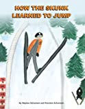 How the Skunk Learned to Jump, Stephen Schumann, 0982003307
