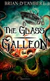 The Glass Galleon, brian lambert, 149236973X
