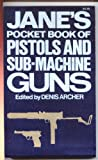 Jane's Pocket Book of Pistols and Sub-Machine Guns, Dennis Henry Ross Archer, 0020799705