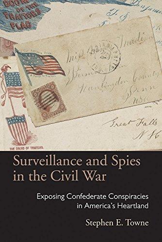 Surveillance and Spies in the Civil War: Exposing Confederate Conspiracies in America's Heartland (Law Society & Pol
