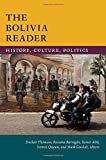 The Bolivia Reader: History, Culture, Politics (The Latin America Readers)