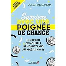 Survivre avec une poignée de change : comment se nourrir pendant 3 ans au magasin à 1$