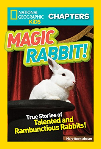 National Geographic Kids Chapters: Magic Rabbit: True Stories of Talented and Rambunctious Rabbits! (NGK Chapters)