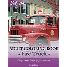 """Fire Trucks Coloring Book for Stress Relief & Mind Relaxation, Stay Focus Treatment: New Series of Coloring Book for Adults and Grown up, 8.5"""" x 11"""" ... up and Adult Coloring Book) (Volume 4)"""