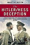 The Hitler/Hess Deception: British Intelligence's Best-Kept Secret of the Second World War