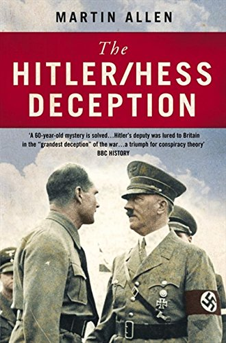 The Hitler/Hess Deception: British Intelligence's Best-Kept Secret of the Second World War (World Best Secret Intelligence Services)