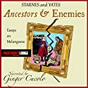 Ancestors and Enemies: Essays on Melungeons Audiobook by Donald N. Yates, Phyllis E. Starnes Narrated by Ginger Cucolo