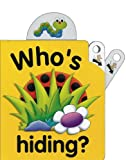 img - for Pull the Lever: Who's Hiding?: A Lively Illustrated Interactive Pull-the-Lever Board Book for Young Children (Pull-The-Lever Picture Books) book / textbook / text book
