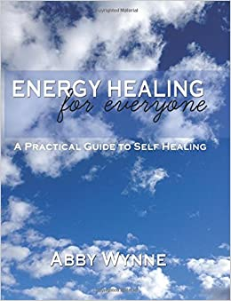 Energy Healing for Everyone  A Practical Guide for Self
